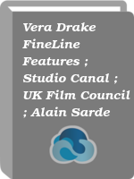 Vera Drake FineLine Features ; Studio Canal ; UK Film Council ; Alain Sarde and the UK Film Council present in association with Inside Track, Thin Man Films ; a Simon Channing Williams production ; a film by Mike Leigh ; producer, Alain Sarde ; produced by Simon Channing Williams ; written  directed by Mike Leigh.